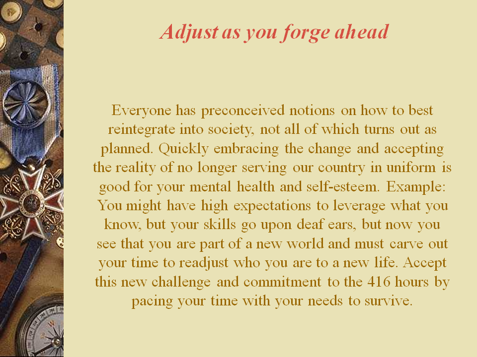 Adjust As You Forge Ahead